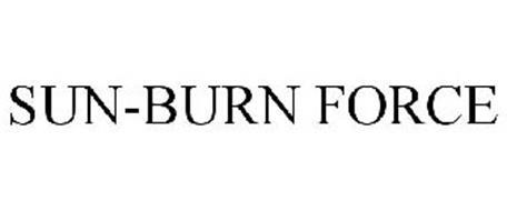 SUN-BURN FORCE