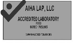 AIHA LAP, LLC ACCREDITED LABORATORY FOOD ISO/IEC 17025:2005 WWW.AIHAACCREDITEDLABS.ORG