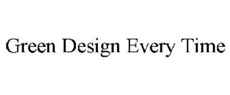 GREEN DESIGN EVERY TIME