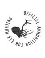 OFFICIAL AMMUNITION FOR ELK HUNTING