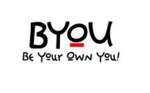 BYOU BE YOUR OWN YOU!