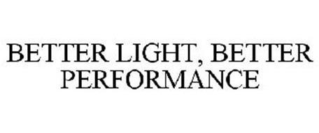 BETTER LIGHT, BETTER PERFORMANCE
