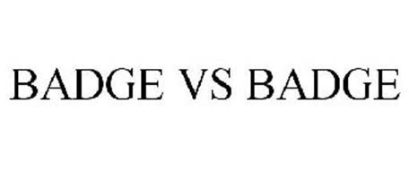 BADGE VS BADGE