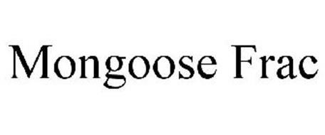 MONGOOSE FRAC