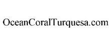 OCEANCORALTURQUESA.COM