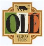 OLÉ MEXICAN FOODS EST. 1988