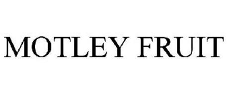 MOTLEY FRUIT