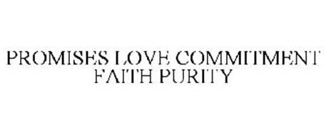 PROMISES LOVE COMMITMENT FAITH PURITY