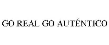 GO REAL GO AUTÉNTICO