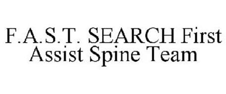 F.A.S.T. SEARCH FIRST ASSIST SPINE TEAM