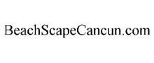 BEACHSCAPECANCUN.COM