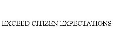 EXCEED CITIZEN EXPECTATIONS