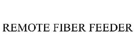 REMOTE FIBER FEEDER