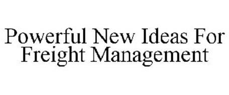 POWERFUL NEW IDEAS FOR FREIGHT MANAGEMENT