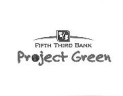 5/3 FIFTH THIRD BANK PROJECT GREEN