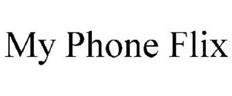 MY PHONE FLIX