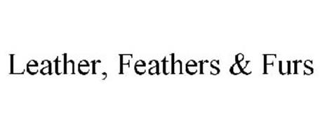 LEATHER, FEATHERS & FURS