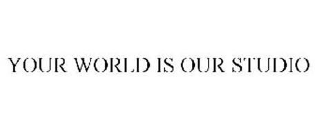 YOUR WORLD IS OUR STUDIO