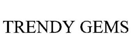 TRENDY GEMS