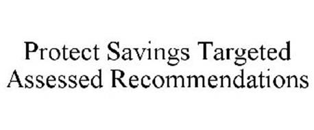 PROTECT SAVINGS TARGETED ASSESSED RECOMMENDATIONS