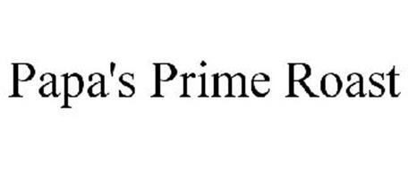 PAPA'S PRIME ROAST