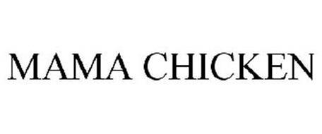 MAMA CHICKEN