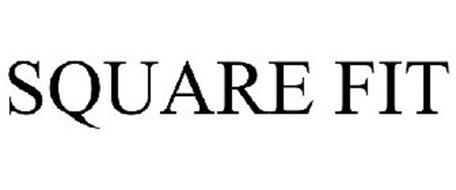 SQUARE FIT