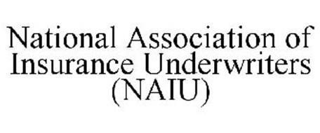 NATIONAL ASSOCIATION OF INSURANCE UNDERWRITERS (NAIU)