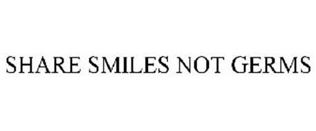 SHARE SMILES NOT GERMS