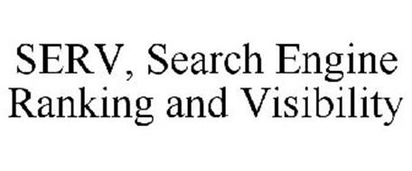 SEARCH ENGINE RANKING & VISIBILITY PROGRAM (SERV)