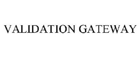 VALIDATION GATEWAY