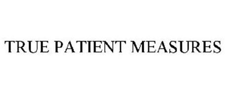TRUE PATIENT MEASURES