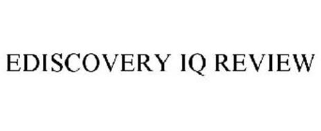EDISCOVERY IQ REVIEW