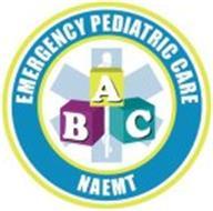 EMERGENCY PEDIATRIC CARE NAEMT A B C
