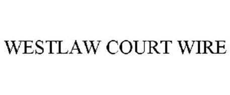 WESTLAW COURT WIRE
