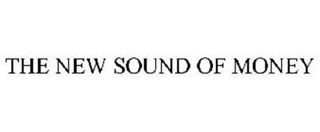 THE NEW SOUND OF MONEY