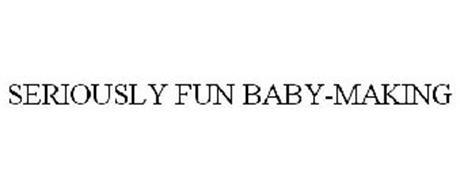 SERIOUSLY FUN BABY-MAKING