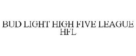 BUD LIGHT HIGH FIVE LEAGUE HFL