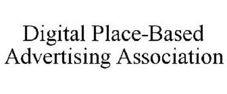 DIGITAL PLACE-BASED ADVERTISING ASSOCIATION