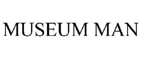 MUSEUM MAN