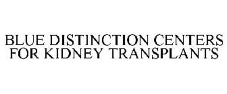BLUE DISTINCTION CENTERS FOR KIDNEY TRANSPLANTS