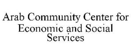ARAB COMMUNITY CENTER FOR ECONOMIC AND SOCIAL SERVICES