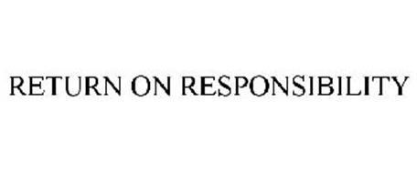 RETURN ON RESPONSIBILITY