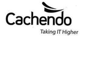 CACHENDO TAKING IT HIGHER