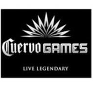 CUERVO GAMES LIVE LEGENDARY