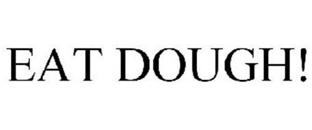 EAT DOUGH!
