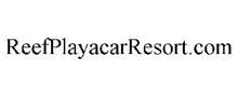 REEFPLAYACARRESORT.COM