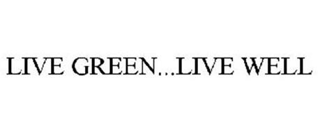 LIVE GREEN...LIVE WELL
