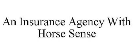 AN INSURANCE AGENCY WITH HORSE SENSE