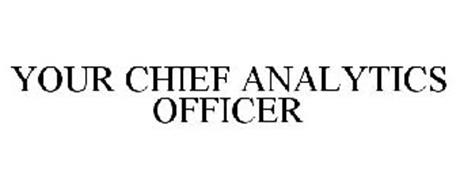 YOUR CHIEF ANALYTICS OFFICER